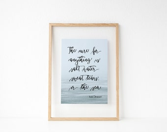 Sale The cure for anything  is salt water Sea Photography Print, Nature Photo Quote Print, Wall Art, 8x10 printable quote Isak Dinesen Quote