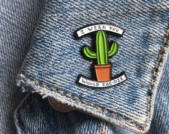 """Soft Enamel """"I Wish You Would Cac-die"""" Pin"""