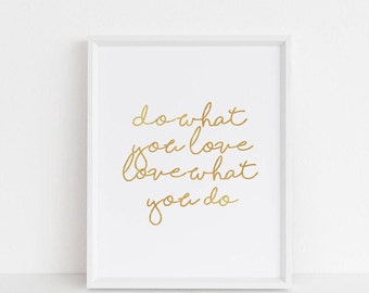 Quote Wall art, Printable Quote Art Print, Do what you love love what you do Print, inspirational Art print, Gold typography Print, Chic Art