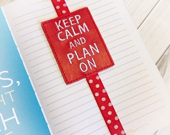 Keep Calm and Plan On Bookmark - Planner Band - Planner Accessory - Planner Accessories - Keep Calm - Planners