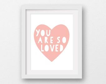 "Scandinavian Modern, Minimalist Kids Art Print, Nursery Art, Inspirational Quote ""You Are So Loved"" Pink Heart, 8x10, 16x20, 18x24, 24x36"