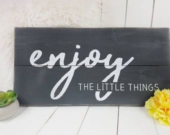 Enjoy the Little Things   Home Decor, Wood Sign, Farmhouse Sign, Rustic Decor, Nursery Sign, Children Decor, Baby Sign, Home Entry