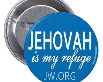 Jehovah is my Refuge PINBACK BUTTONS or MAGNETS or pocket mirrors jw.org jehovah witness pins badges caleb and sophia