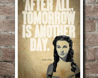 "Gone With The Wind ""Tomorrow Is Another Day"" Scarlett O'Hara Quote Poster"
