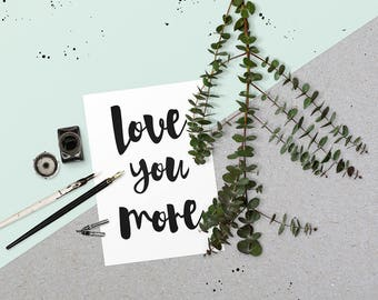 Love Quote Greeting Card // Love You More // Valentines Card // lover card // Love Note // Greeting Card