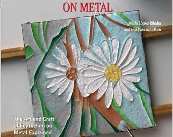 Enameling on Metal, Instructional Book, Enameling Techniques, Engraving, Painting, Firing, Cloissonne