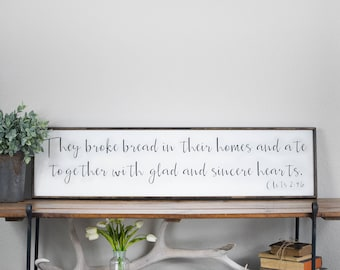 They broke bread in their homes and ate together with glad and sincere hearts sign, Acts 2 46, dining room art, broke bread glad hearts sign