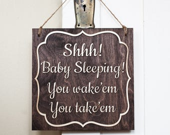 Baby Sleeping Sign You Wake'em You Take'em |Shhh! | Baby Sleeping Sign | Naptime Door Sign |  baby sleeping | Baby Sleeping Sign Quiet