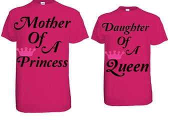Mother Of A Princess--Daughter Of A Queen T-Shirts