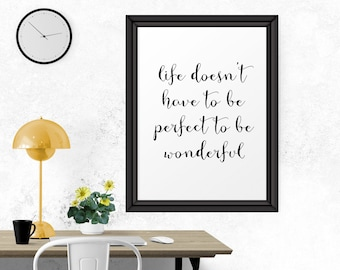 Motivational Poster Life Doesn't Have To Be Perfect.. Quote Typography Inspirational Poster, Printable Art, Home Decor, Wall Art Calligraphy