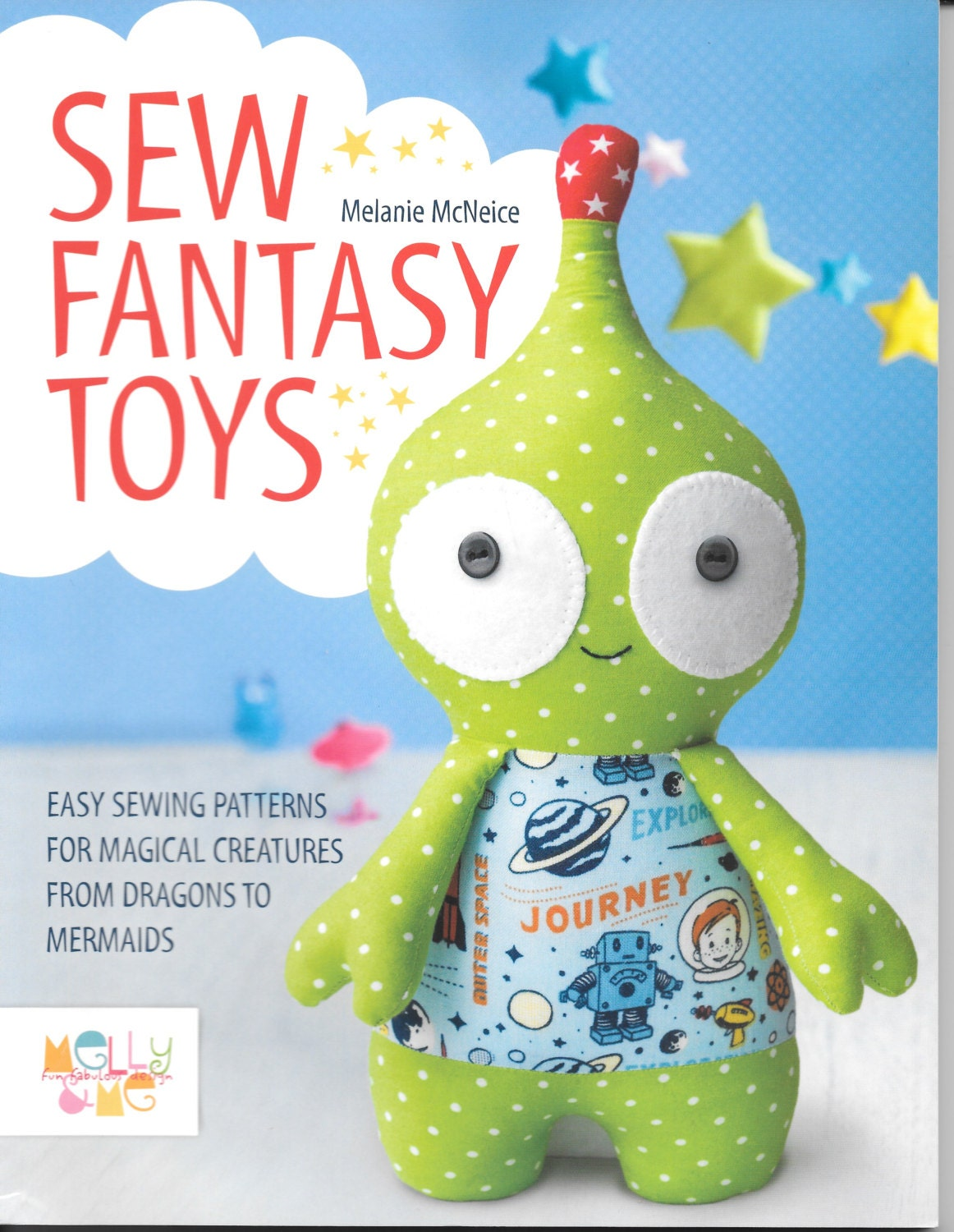 Sew Fantasy Toys, New Pattern and instruction book, by Melanie ...