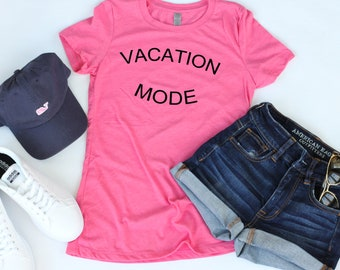 Vacation Mode graphic tee for women pink/Short sleeve fashion graphic tee/Pink Graphic tee for Women/Gift for girfriend/Spring break shirt