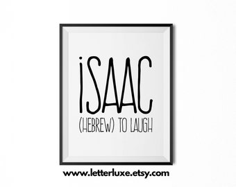 Isaac Printable Kids Gift - Name Meaning Art - Baby Shower Gift - Nursery Art - Digital Print - Nursery Decor - Typography Wall Decor