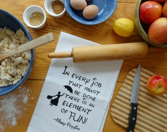 """Disney's Mary Poppins-funny hand screen printed cotton flour sack kitchen towel """"in every job that must be done there is an element of fun"""""""