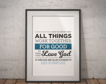 INSTANT download! All Things Work Together For Good to them that Love God Romans 8:28 - Digital File