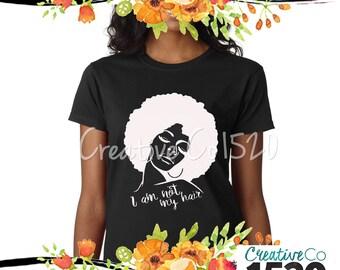 I am Not My Hair T-Shirt | Custom T-Shirt |  T-Shirt With Sayings | Tees | Lettered T-Shirt | T-Shirts | Custom Shirt | Natural Hair Tee
