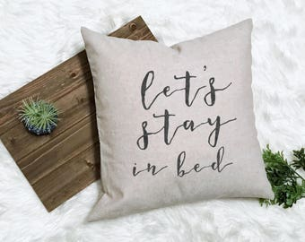 Lets Stay In Bed - Gift for New Wife - Farmhouse Room - Farmhouse Pillow - Rustic Relaxing Decor - Sleep In Pillow - Anniversary Linen -