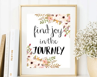 Find Joy In The Journey Digital Print Instant Art INSTANT DOWNLOAD Printable Wall Decor