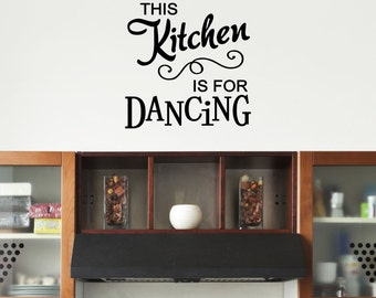 This Kitchen is for Dancing Vinyl Decal - Kitchen Vinyl Wall Art Decal, Dining Room Decor, Home Decor, Kitchen Dancing Vinyl Letters, 18x18