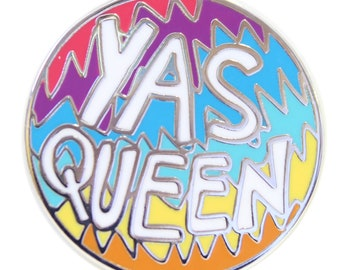 Yas Queen Enamel Pin Badge - Hard Enamel Nickel Free Metal Brooch - Broad CIty Inspired Feminist Girl Gang Riot Grrrl Cute Rainbow New York