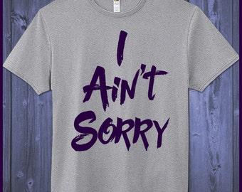 I Ain't Sorry T-Shirt Funny Cute Shirt Trending Top T-Shirt