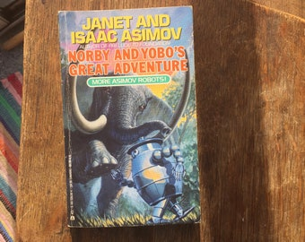1991 Vintage Norby and Yobo's Great Adventure, More Asimov Robots!, Janet and Isaac Asimov, Robot for Hire, Scifi, Robots, space, paperback
