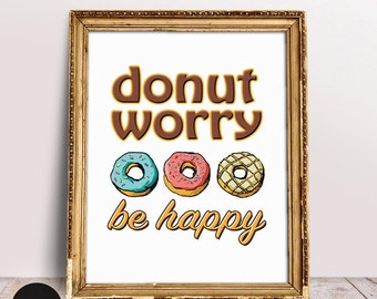 Donut Worry Be Happy, Musical Lyrics Art, Don't Worry Be Happy, Wall Signs, Home Decor, Donuts, Cafe Art, Doughnuts, Donut Art, Colorful Art