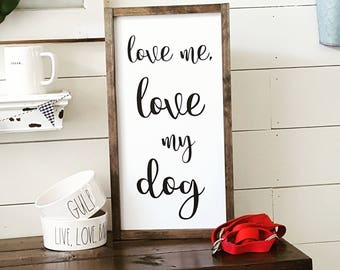Handcrafted Wood Home Decor Sign- Love me, love my dog
