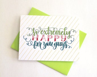 So extremely happy for you guys  - One card with a green envelope