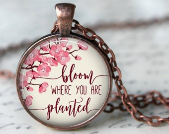 Bloom Where You are Planted Pendant, Necklace or Key Chain - Choice of 4 Colors - Cherry Blossoms - Inspirational, Graduation