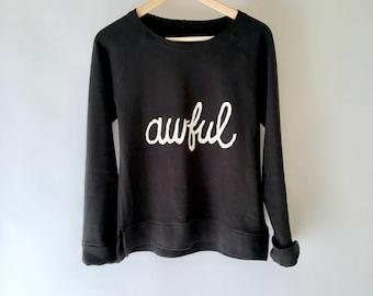 Awful Sweatshirt