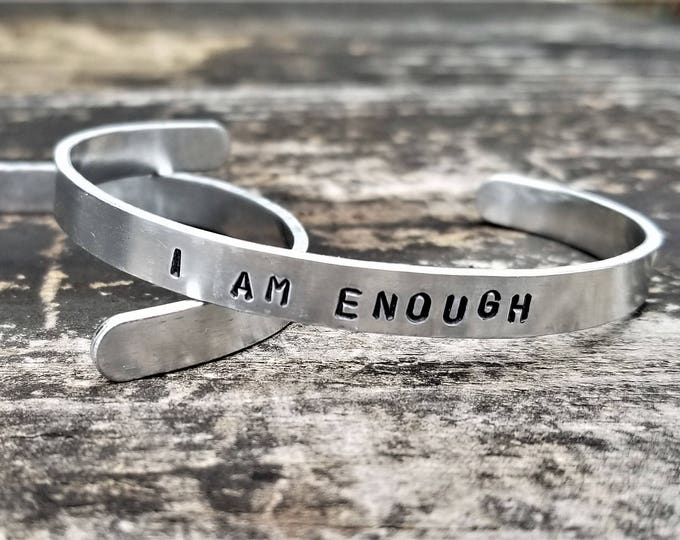 I AM ENOUGH: Hand Stamped Metal Cuff Bracelet, Aluminum