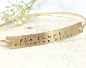 She Laughs -- Hand Stamped Bracelet Bangle with Proverbs