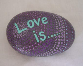 Painted Pebble LOVE IS Message Pebble Hand Painted Natural Pebble