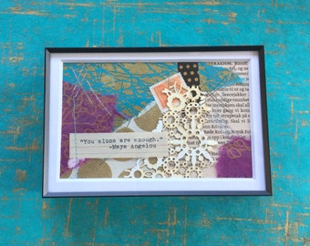 """Framed Collage - """"You alone are enough"""" Maya Angelou"""