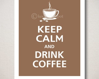 Keep Calm and DRINK COFFEE Typography Art Print