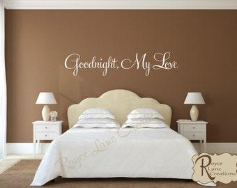 Bedroom Wall Decal - Goodnight, My Love #1 Vinyl Bedroom Decal - Bedroom Decor