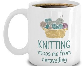 Funny Knitting Coffee Mug - Knitting Gifts - Gag Gifts For Knitters - Stops Me From Unravelling