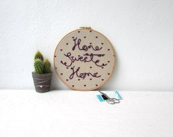Home sweet home wall hanging, hand embroidered in hand dyed thread, hand embroidery hoop art, rustic home decor, handmade in the UK