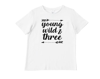 Young Wild And Three Birthday T-Shirt