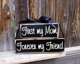 Mothers Day wood blocks--First my Mom Forever my Friend, Mom blocks