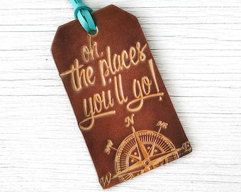 Graduation Gift Grad Travel Gift Leather Luggage Tag Travel Quote, Oh The Places You'll Go, Compass Travel Gift the places you will go