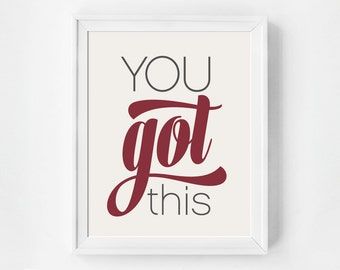 Inspirational Art Print, You Got This, Typographic Print, Pantone Marsala Decor, Modern Prints, Typography, You Got This Office Art, Red Art