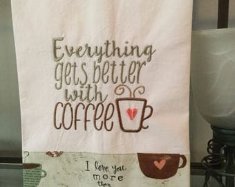 Everything gets better with Coffee embroidered kitchen towel
