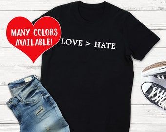 Love Hate Shirt, Love Quote Shirt, Love Top, Love Quote T-Shirt, Love Shirts, Love Quotes, Love Tee, Love Quote Shirt, Protest Shirts, Love