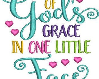 All of God's Grace in one little face Embroidery Design - Instant Download