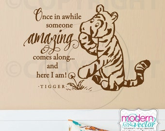 Tigger Quote Vinyl Wall Decal Classic Winnie the Pooh Style Christopher Robin Once in Awhile someone Amazing comes along and Here I Am!