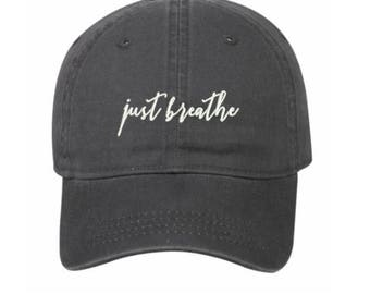 JUST BREATHE   Embroidered Hat, Trendy Hat, Inspirational Hats, Baseball Hat, Dad Hat, Hats with Expressions and Sayings, Trucker Hat