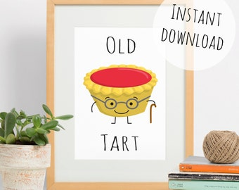 Funny Print, Old Tart Illustration, Food Puns, Instant Download Wall Art Birthday Gift or Card