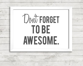Don't Forget to be Awesome Quote A4 Art Print / Poster Print Print / Gallery Wall Art / Omber / Inspirational / Motivational